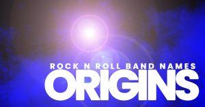 Fun-Rock-N-Roll-Band-Names-ORIGINS_
