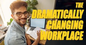 Business-The-Dramatically-Changing-Workplace
